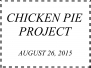 August 26, 2015 - Chicken Pie Project